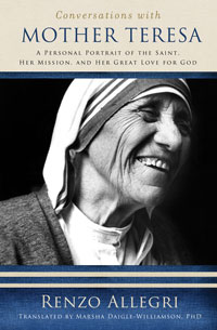 Conversations With Mother Teresa: A Personal Portrait Of The Saint