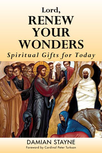 Lord, Renew Your Wonders: Spiritual Gifts for Today