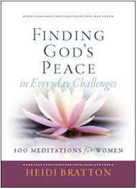 Finding God's Peace In Everyday Challenges: 100 Meditations for Women