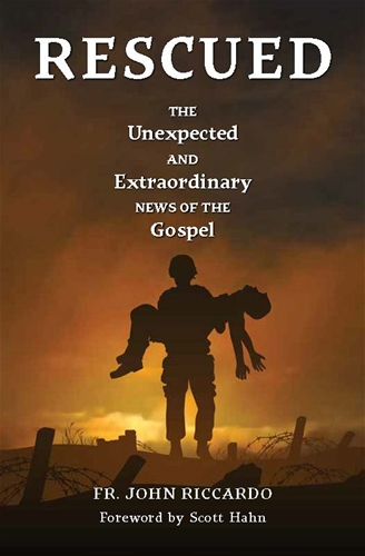Rescued: The Unexpected and Extraordinary News of the Gospel