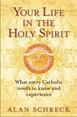 Your Life in the Holy Spirit: What Every Catholic Needs to Know and Experience