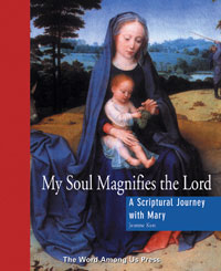 My Soul Magnifies the Lord: A Scriptural Journey with Mary