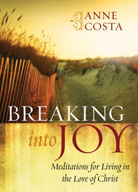 Breaking Into Joy:Meditations for Living in the Love of Christ