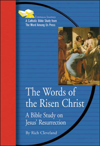 The Words of the Risen Christ: A Bible Study on Jesus' Resurrection