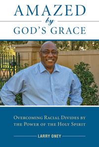 Amazed By God's Grace:Overcoming Adversity and Racial Injustice by the Power of the Holy Spirit