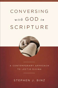 Conversing with God in Scripture: A Contemporary Approach to Lectio Divina