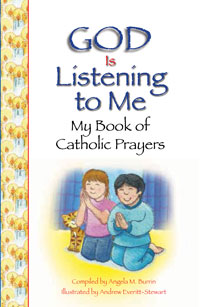 God Is Listening to Me: My Book of Catholic Prayers