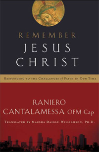 Remember Jesus Christ: Responding to the Challenges of Faith in Our Time