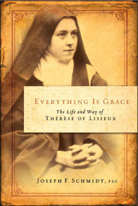 Everything is Grace: The Life and Way of Thérèse of Lisieux