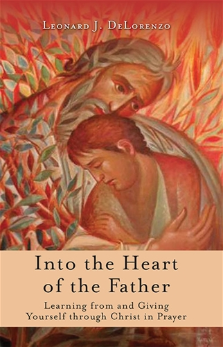 Into the Heart of the Father: Learning From and Giving Yourself through Christ
