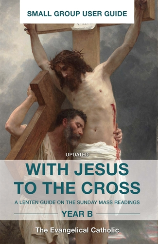 With Jesus to the Cross: Year B Small Group