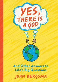 Yes, There is a God: And Other Answers to Life's Big Questions