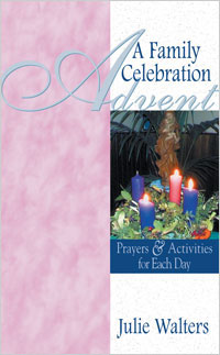 Advent: A Family Celebration: Prayers and Activites for Each Day