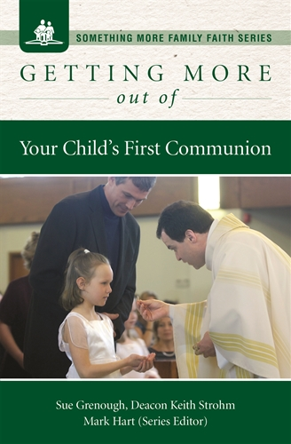 Getting More Out of Your Child's First Communion
