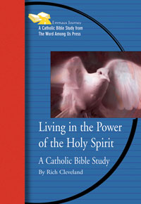 Living in the Power of the Holy Spirit: A Catholic Bible Study