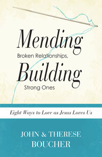 Mending Broken Relationships, Building Strong Ones:Eight Ways To Love As Jesus Loves