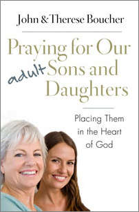 Praying for Our Adult Sons and Daughters: Placing Them in Heart of God