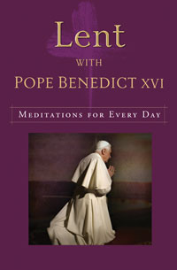 Lent With Pope Benedict XVI