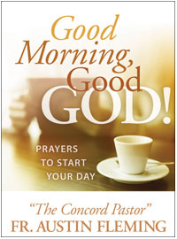 Good Morning, Good God! Prayers to Start Your Day