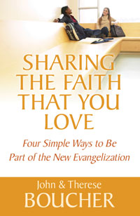 Sharing the Faith that You Love: Four Simple Ways to be Part of the New Evangelization