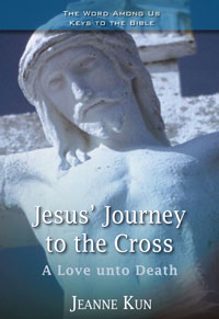 Jesus' Journey to the Cross: A Love unto Death