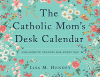 The Catholic Mom's Desk Calendar: One-Minute Prayers for Each Day