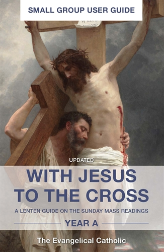 With Jesus to the Cross: Year A Small Group Guide
