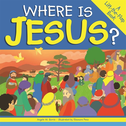 Where Is Jesus? A Lift-the-Flap Book